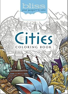 BLISS Cities Coloring Book: Your Passport to Calm (Adult… Adult Coloring, Coloring Books, Passport, Bliss, Cities, Comic Books, Calm, Places, Cover