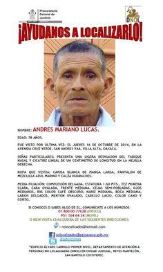 Edad: 78 años Fue visto por última vez: el día 16 de octubre de 2014, en la Avenida Cruz Verde, San Andrés Yaa, Villa Alta, Oaxaca.- http://www.pixable.com/share/5YeDk/?tracksrc=SHPNAND2&utm_medium=viral&utm_source=pinterest