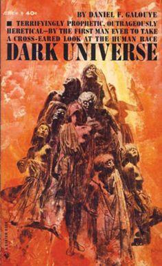 Publication: Dark Universe Authors: Daniel F. Galouye Year: Catalog ID: Publisher: Bantam Books Cover: Mitchell Hooks Science Fiction Books, Pulp Fiction, Fiction Novels, Book Cover Art, Book Covers, Classic Sci Fi Books, Literary Genre, Cool Books, Illustrations