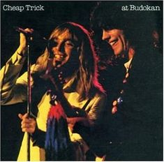 Cheap Trick Live at Budokan--I remember listening to this with my 9th grade boyfriend on my folk's console stereo!