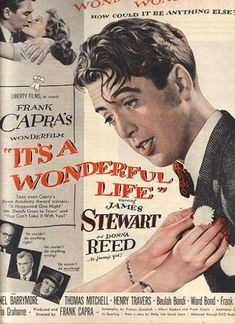 No Holiday Is Complete Without...It's A Wonderful Life!... Jimmy Stewart (1946) My favorite Christmas movie, but he also made so many other great ones. Maybe not as well known but I loved him and Kim Novak in Bell Book and Candle along with Jack Lemmon.