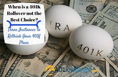 401K rollovers can save you thousands in taxes and put you in control of your retirement investments. But when is a 401K rollover not a good idea? Check out these three scenarios.
