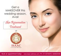 Get a MAKEOVER this wedding season! Avail Skin Rejuvenation Treatment at #ISAAC. #makeover #bridetobe #skinrejuvenation #drgeetikamittal