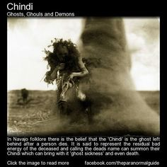 In Navajo folklore there is the belief that the 'Chindi' is the ghost left behind after a person dies. It is said to represent the residual bad energy of the deceased and calling the deads name can. Mythological Creatures, Fantasy Creatures, Mythical Creatures, Creepy Stories, Ghost Stories, Paranormal, Ghost Pictures, Ghost Pics, Creepy Facts