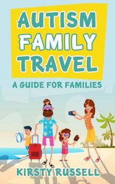 Autism Family Travel - www.myhometruths.com