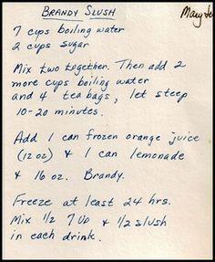Brandy Slush - my mom would keep in an ice cream bucket in the freezer for summer    Glad I found this recipe: Mary Jo's Brandy Slush #geneabloggers #genealogy