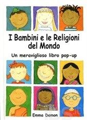 I libri per raccontare ai bambini le religioni del mondo i bambini e le religioni del mondo