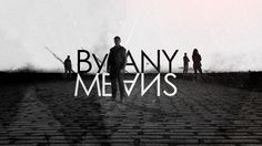 By Any Means opening titles Design and animation: Paul McDonnell Art Direction: Hugo Moss Animation: Justin Lowings Composer: Samuel Sim Client: Red Planet for BBC