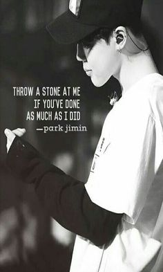 Jimin one day I will throw a stone at you. (Meaning one day I may be great like … Jimin one day I will throw a stone at you. (Meaning one day I may be great like you and the rest of Bangtan. Maybe) - BTS Wallpapers Bts Song Lyrics, Bts Lyrics Quotes, Bts Qoutes, Frases Bts, Frases Tumblr, Bts Wallpaper Lyrics, Jimin Wallpaper, Wallpaper Quotes, Army Quotes