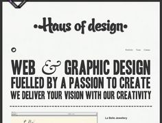 21 Examples of Inspiring Typography in Web Design from Web Design Ledger. Beautiful website by Haus of Design!