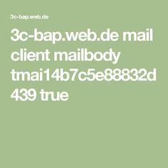 3c-bap.web.de mail client mailbody tmai14b7c5e88832d439 true