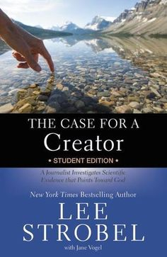 ✟♥  ✞  ♥✟    The Case for a Creator Student Edition:   A Journalist Investigates Scientific Evidence That Points Toward God  Written by Lee Strobel & Jane Vogel   ✟  ♥✞♥  ✟