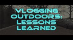 Vlogging Outdoors: Lessons learned - 5 Minutes with Kvesti