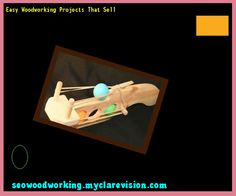 Easy Woodworking Projects That Sell 151717 - Woodworking Plans and Projects!