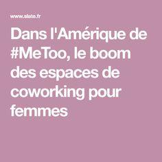 Dans l'Amérique de #MeToo, le boom des espaces de coworking pour femmes