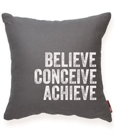 Believe Conceive Achieve Gray Throw Pillow