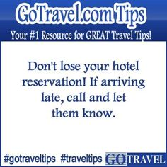 Don't lose your hotel reservation! If arriving late, call and let them know.  #Travel #TravelTips