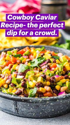 Mexican Food Recipes, Vegetarian Recipes, Cooking Recipes, Healthy Recipes, Corn Salad Recipes, Fresh Corn Recipes, Cowboy Corn Dip, Cowboy Salsa, Cowboy Caviar Dip