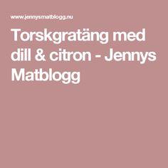 Torskgratäng med dill & citron - Jennys Matblogg