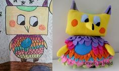 Stuffed animals made from kids artwork.  Fantastic gift for kiddos and also as Mothers Day/Fathers Day/Grandparents Day gifts (have them draw mom or dad or grandma...)