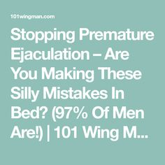 Stopping Premature Ejaculation – Are You Making These Silly Mistakes In Bed? Of Men Are! Finding Your Soulmate Quotes, Mental Calculation, Bad Boss, Lose Body Fat, Getting Old, Self Improvement, Mistakes, The Cure, Things To Come