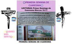PRIMERA SEMANA DE CUARESMA. MARCOS 16-17. LECTURAS DE LA BIBLIA, 40 DÍAS DE AYUNO Y ORACIÓN. PARTE 4. DESDE MI BIBLIA.. ҉҉LOURDES MARÍA BARRETO҉҉