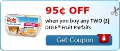 95¢ off when you buy any TWO (2) DOLE® Fruit Parfaits