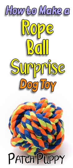 This Rope Ball Surprise Dog Toy uses a Monkey's Paw Knot to make a toy that works for fetchers and for chewers. Plus, cotton rope is cheap! Diy Dog Toys, Pet Toys, Toy Diy, Online Pet Supplies, Dog Supplies, Surprised Dog, Outdoor Dog Toys, Best Dog Food, Types Of Dogs