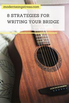 8 Strategies For Writing Your Bridge | Modern Songstress