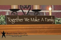 """/""""Together We Make A Family/"""" Block 18/"""" L Stenciled Wood Sign"""