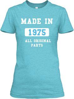 MADE IN 1975 !!! | Teespring