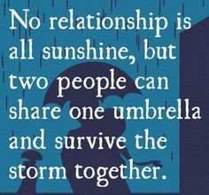 Commitment quote: No relationship is all sunshine, but two people can share one umbrella and survive the storm together.