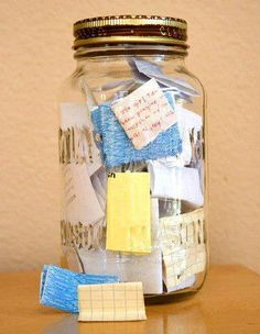 Start the beginning of services with an empty jar and fill it with notes about good things that happened throughout therapy. Then, upon termination, empty it and see what awesome stuff happened throughout your time in therapy. Good way to keep things in perspective!'