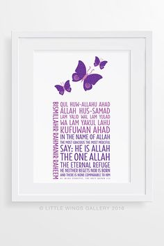 Make learning Surahs easier with this decorative print. Featuring Surah Al Iklas (The Purity in English transliteration and translation, and Butterflies with a heart made from the word Islamic Decor, Islamic Wall Art, Islamic Gifts, Islamic Posters, Prayer Verses, Baby Planning, Wall Art Designs, Poster Wall, Frames On Wall