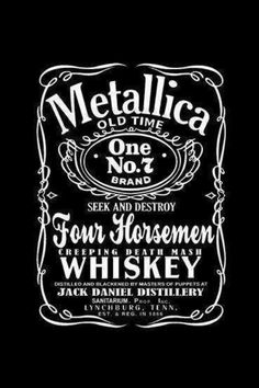 Metallica - Jack Daniels thats pretty cool ; Hard Rock, James Hetfield, Rock Posters, Concert Posters, Band Posters, Jack Daniels, Great Bands, Cool Bands, Ron Mcgovney