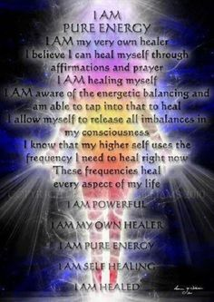 Heal yourself with Affirmations!  Should be a daily routine.
