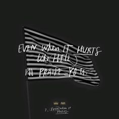"""Even when it hurts like hell, I'll praise YOU."" #hillsongunited"