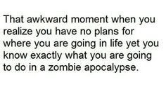 zombie apocalypse funny quotes 2 Funny quotes about zombie apocalypse Funny Images, Funny Photos, Zombie Quotes, Zombie Apocalypse Team, Zombie Apocolypse, When You Realize, Awkward Moments, True Stories, Just In Case