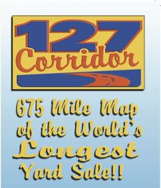 WORLD'S LONGEST YARD SALE Highway 127 Corridor http://www.127sale.com