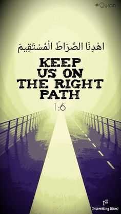 The straight/right path. #Quran