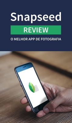 Snapseed - O melhor app para edição de fotos no iOS e Android.