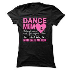 Nice Dance Mom T-Shirt for Women | DonaShirts.com - Dare To Be T-Shirts, Hoodies And Custom