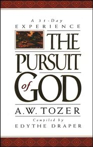 Christianbook.com: The Pursuit of God: A 31-Day Experience: A.W. Tozer: 9781600660764