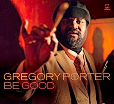 Gregory Porter - Be Good music CD album at CD Universe, Be Good was nominated for Best Traditional R&B Performance in the Annual Grammy Awards, Since his. Soul Artists, Jazz Artists, Music Artists, Jazz Musicians, Victor Hugo, Lion Song, Music Songs, Music Videos, Gregory Porter