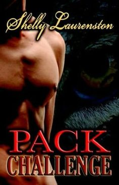 Pack Challenge (2004)  (The first book in the Magnus Pack series)  A novel by Shelly Laurenston
