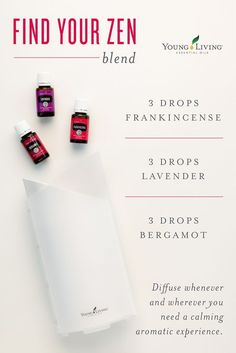Young Living Essential Oils:  Find Your Zen Blend | Frankincense, Lavender, and Bergamot | WWW.THESAVVYOILER.COM