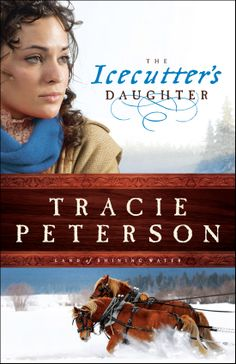 Icecutter's Daughter by Tracie Peterson