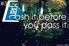 If needed, please ash before you pass. | The 19 Unspoken Rules For Smoking Weed