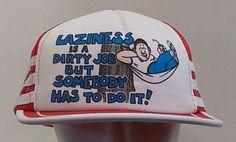 Vintage Fun Funny Laziness A Dirty Job 1980s Baseball Truckers Hat Cap #Funny #TruckerHat