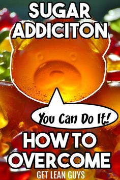 How to Successfully Overcome a Sugar Addiction - GET LEAN GUYS